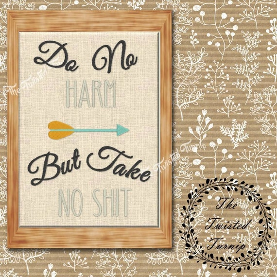 Funny Sayings Retro Do No Harm But Take No Shit Tea Towel Wall Art Pillow Quilt Design Machine Embroidery Design 5x7