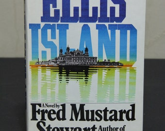 Ellis Island - Fred Mustard Stewart,  Historical Novel, Ellis Island, Fiction