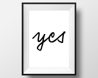 YES, Typography, Inspirational Artwork, Quote Prints, Trending Now, Black and White, Digital Download