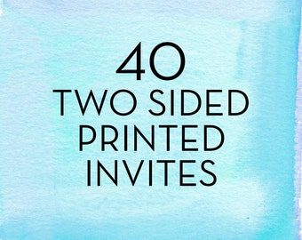 40, 5x7 Two Sided Invitations with White Envelopes *Professionally Printed