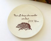 Hedgehog, Not All Those Who Wander are Lost, Tolkien Quote, Ring Dish, Jewelry Dish