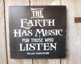 Primitive Wood Sign The Earth Has Music Shakespeare Quote She Cave Stage Bar Decor Rustic Cabin Man Cave Hippie Music Boho