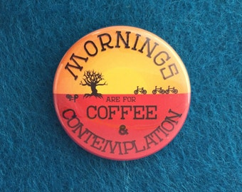 Mornings Are For Coffee & Contemplation Button Badge - Stranger Things