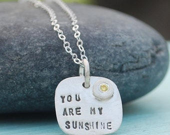 Quote You are my SUNSHINE necklace, BIRTHSTONE pendant, sterling silver.  Handcrafted by Chocolate and steel love gifts children