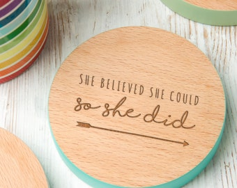She Believed She Could Coloured Wooden Coaster