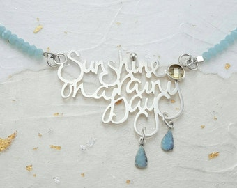 Sunshine on a rainy day handwritten calligraphy song lyric necklace