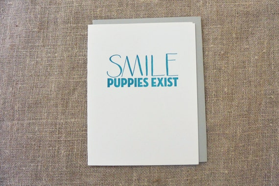 Letterpress Greeting Card - Funny Greeting Card - Smile Puppies Exist - SMI-037