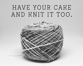 Have Your Cake and Knit It Too...Ball Winding Service