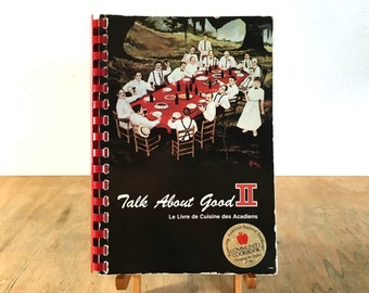 Talk About Good II - 1979 Lafayette Louisiana Junior League Cajun Cookbook - George Rodrigue Illustrated
