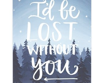 Lost Without You Print - 11x14 // 1canoe2 // Hand Illustrated
