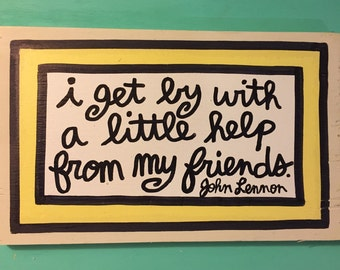 Beatles John Lennon quote sign Help From Friends HELPS DOG RESCUE