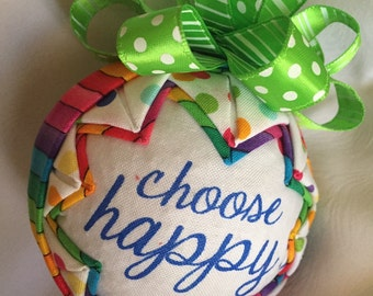 Choose Happy fabric quilted ornament