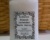 French Lavender Bath Salts   -  Six Ounces  -  All Natural  -  Fragrant  -  Relaxing  -  Spa Treatment