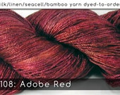DtO 108: Adobe Red on Silk/Linen/Seacell/Bamboo Yarns Custom Dyed-to-Order