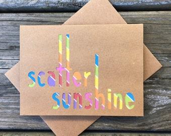 Scatter Sunshine Rainbow Greeting Card.  Cheerful, Fun, Happy, Inspirational, Love Card
