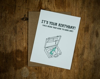 Birthday/Bring Your Wine To Work funny letterpress card