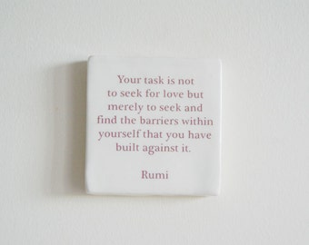Porcelain Wall Tile with Inspirational Rumi Quote - Ceramic Tile with Rumi Quote - Your task is not to seek for love