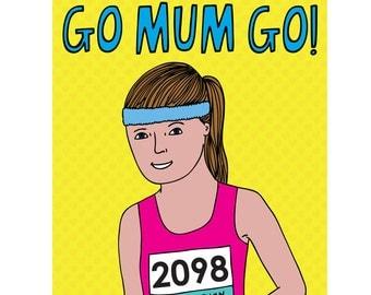 Mothers Day Card - Go Mum Go!