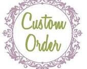 Custom order for Amber Hunt