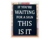 If you're waiting for a sign this is it primitive wood sign typography subway art