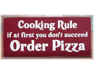 Cooking Rule if at first you don't suceed Order Pizza primitive wood sign