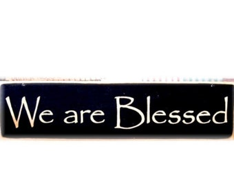 We Are Blessed primitive wood sign