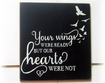 Your wings were ready but our hears were not wood sign