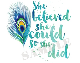 "Printable Art: ""She believed she could so she did"""