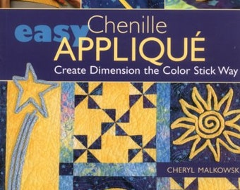 Easy Chenille Applique: Create Dimension the Color Stick Way