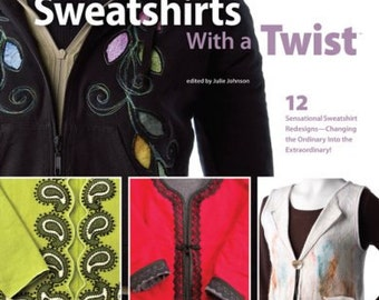 Sweatshirts with a Twist - Sewing Book