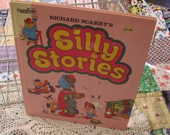Richard Scarry's Silly Stories a Vintage Childrens Book from 1973