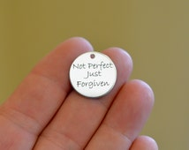 Not Perfect just Forgiven Custom Laser Engraved Charm CC98
