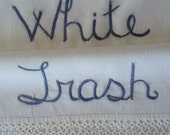 RESERVED for J, White Trash, Pillowcases, Hand embroidered, Edgy decor, Couples gift, Vintage, Repurposed, Boho bedroom
