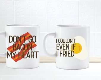 Don't go bacon my heart I couldn't if I fried .. Couples gift set .. coordinating coffee mug set.  Couples .. Friends .. Humorous Cups