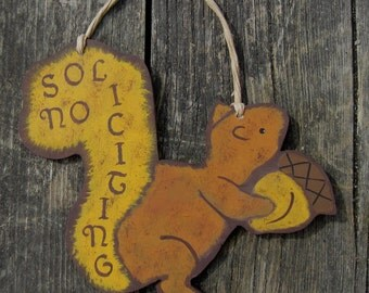 SQUIRREL No Soliciting Sign - Original Hand Painted Hand Crafted Wood