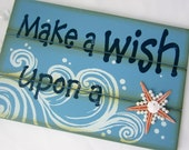 "Beachy Decor Nautical Wall Sign -  ""Make A Wish Upon A Starfish"" Blue Sign w Pearl Starfish"