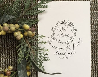 I John 4:19  Scripture Print - Bella Scriptura Collection from Paperglaze Calligraphy