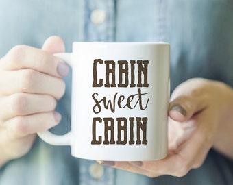 Cabin Sweet Cabin Mug - Rustic Mug, Housewarming Gift, Cabin Coffee Mug, Mountain Lover Gift, Hiking Gift, Gift for Hiker