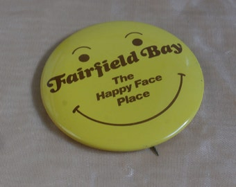 Fairfield Bay The Happy Face Place Button Pin Vintage Yellow Smiley Face Pinback