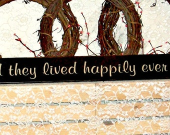 And they lived happily ever after - Primitive Country Painted Wall Sign, fairy tale sign, Wedding Decor, Housewarming Gift, Wedding gift