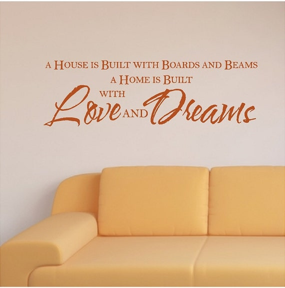 A House Is Built With Boards And Beams Family Wall Quotes