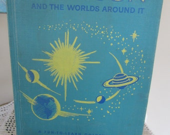 Vintage Childrens Reference Book Our sun and the Worlds Around It  1957 Golden Picture Book