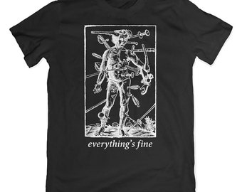 Everything's Fine T-Shirt. Wounded man tee