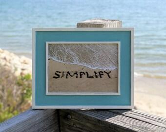 Beach Art- Simplify, rustic beach photo, beach theme, friend gift, coastal decor, turquoise frame, word art, inspirational, beach cottage