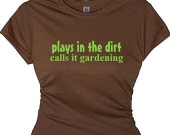 Gardening Quotes Garden Sayings Women's Message Tee Shirt Top, Work Shirt for Planting Gardening Hobby Shirt for Woman Gift for Gardener