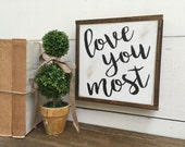 LOVE YOU MOST 8 X 8 White with Black Sign Farmhouse Farm Style Black and White