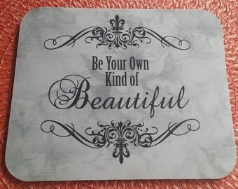 Mouse Pad, Be your OWN Kind of BEAUTIFUL Mouse Pad, Inspirational Mouse Pad, Quote Mouse Pad, Daughter Mouse Pad, CHOOSE Your Own Color
