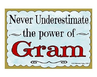 "Never Underestimate the Power of Gram Grandmother Fridge Refrigerator Magnet 3.5""X2.5"""
