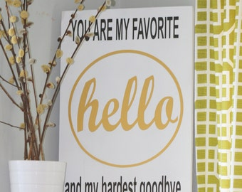 Hello Sign, You are my favorite Hello and my hardest goodbye, home decor, white black and gold sign, collage wall sign, hello