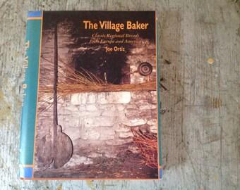 1993 First Edition The Village Baker Cookbook Book Joe Ortiz
